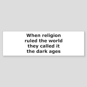 The Dark Ages Bumper Sticker