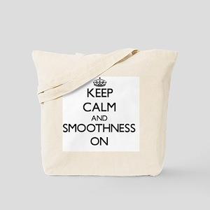 Keep Calm and Smoothness ON Tote Bag