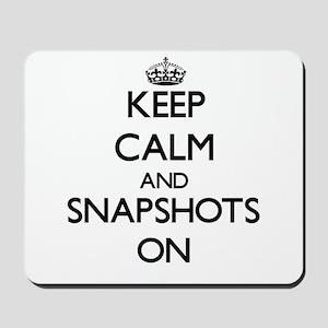 Keep Calm and Snapshots ON Mousepad
