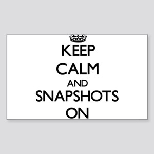 Keep Calm and Snapshots ON Sticker