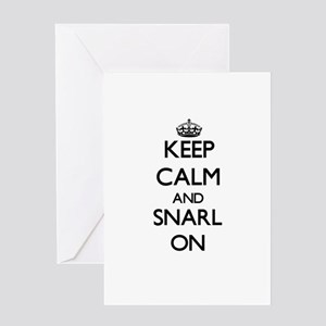 Keep Calm and Snarl ON Greeting Cards