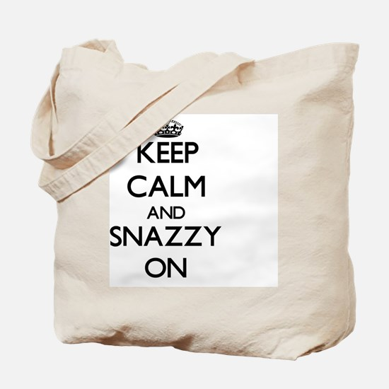 Keep Calm and Snazzy ON Tote Bag