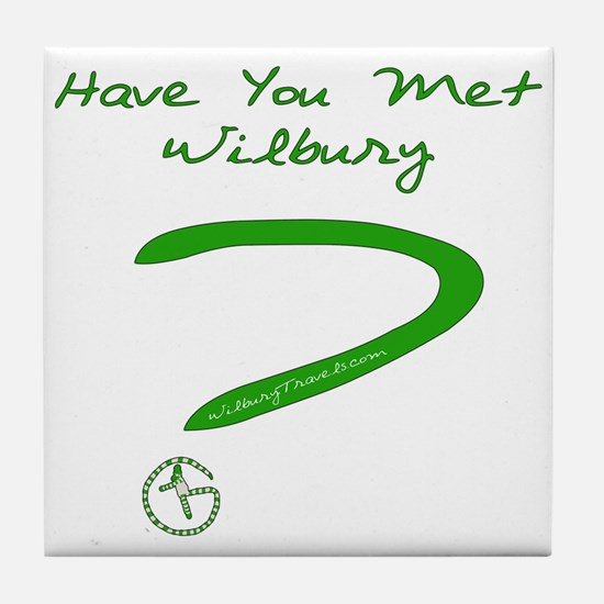 Have You Met Wilbury? Tile Coaster