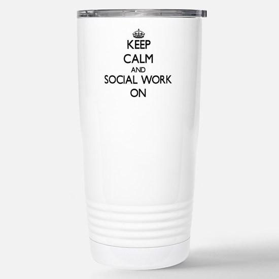 Keep Calm and Social Wo Stainless Steel Travel Mug