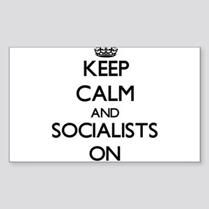 Keep Calm and Socialists ON Sticker