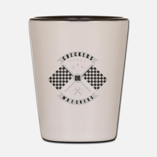 It's only Checkers or Wreckers Shot Glass