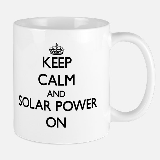 Keep Calm and Solar Power ON Mugs