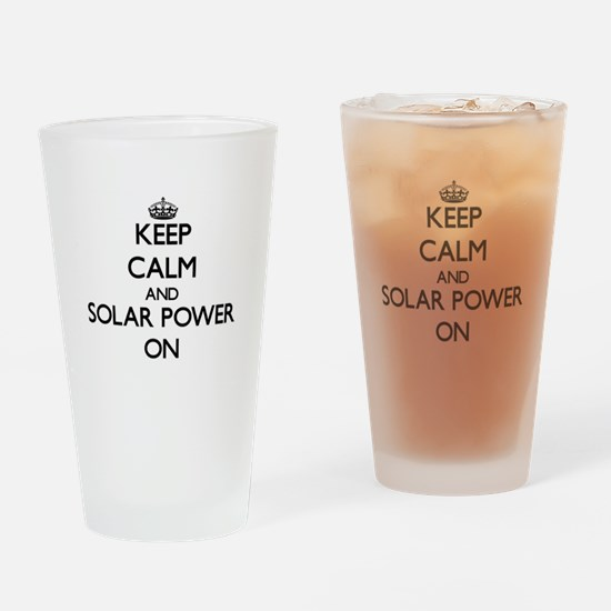 Keep Calm and Solar Power ON Drinking Glass