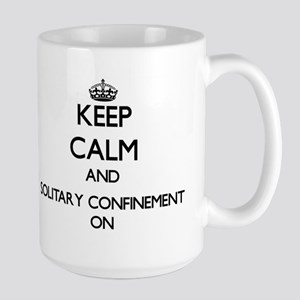 Keep Calm and Solitary Confinement ON Mugs