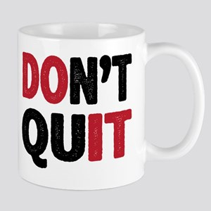 Don't Quit - Do It Mug
