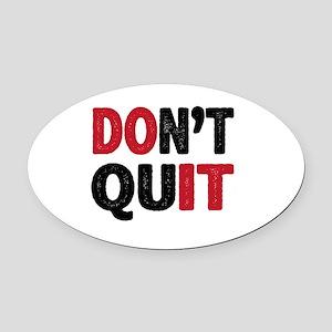 Don't Quit - Do It Oval Car Magnet