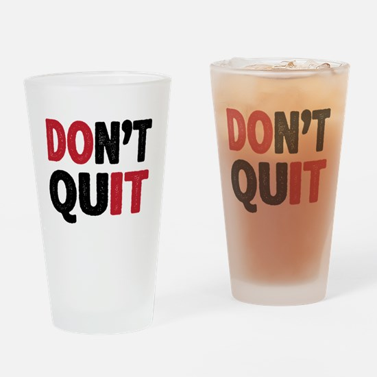Don't Quit - Do It Drinking Glass
