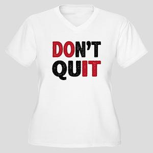 Don't Quit - Do It Plus Size T-Shirt