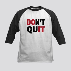 Don't Quit - Do It Baseball Jersey