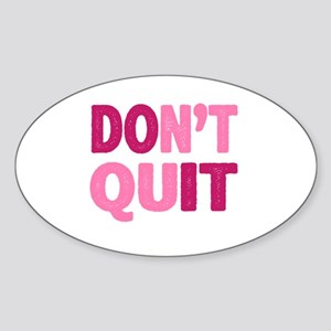 Don't Quit - Do It Sticker (Oval)