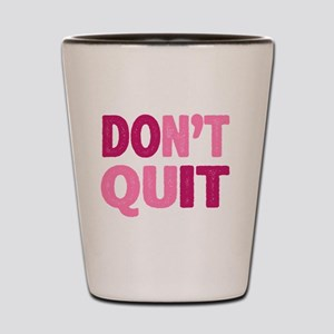 Don't Quit - Do It Shot Glass