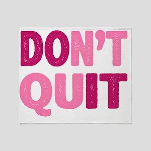 Don't Quit - Do It Throw Blanket