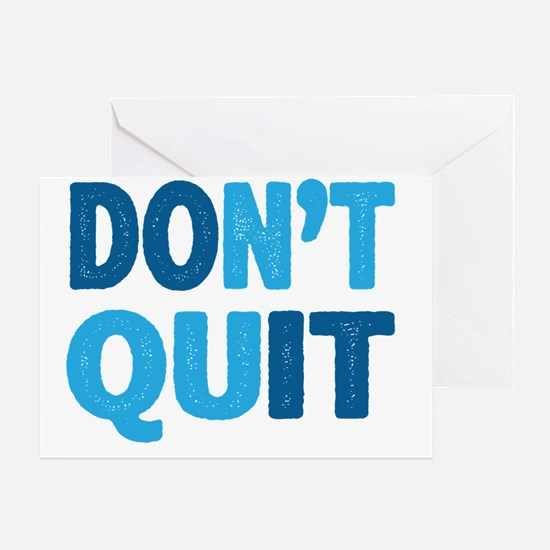 Don't Quit - Do It Greeting Card