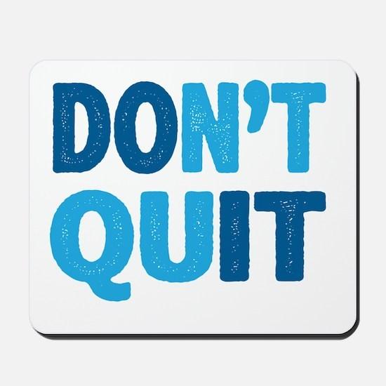 Don't Quit - Do It Mousepad