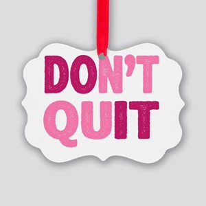 Don't Quit - Do It Picture Ornament