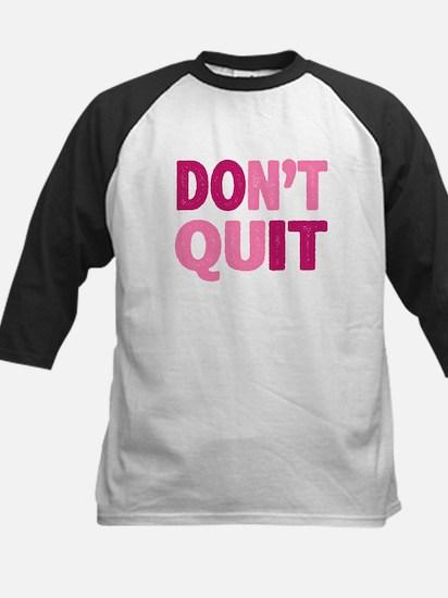 Don't Quit - Do It Baseball Jersey