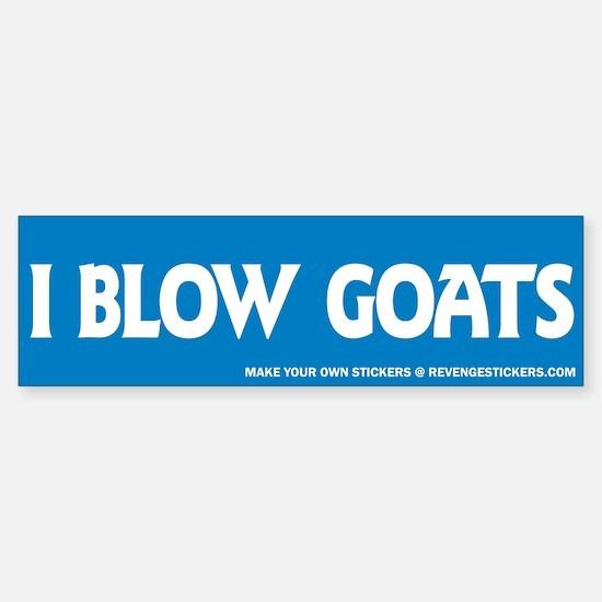 I Blow Goats - Revenge Bumper Stickers