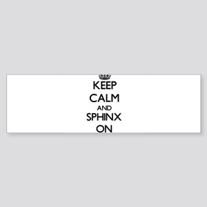 Keep Calm and Sphinx ON Bumper Sticker