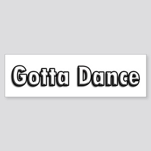 Gotta Dance White TW Bumper Sticker