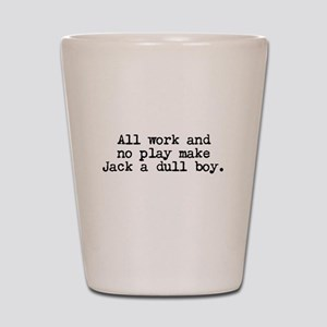 All work and no play makes Jack a dull boy. Shot G