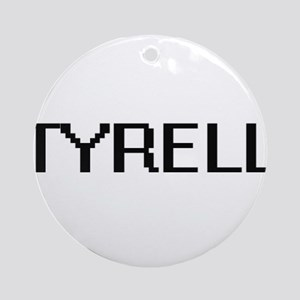 Tyrell Digital Name Design Ornament (Round)