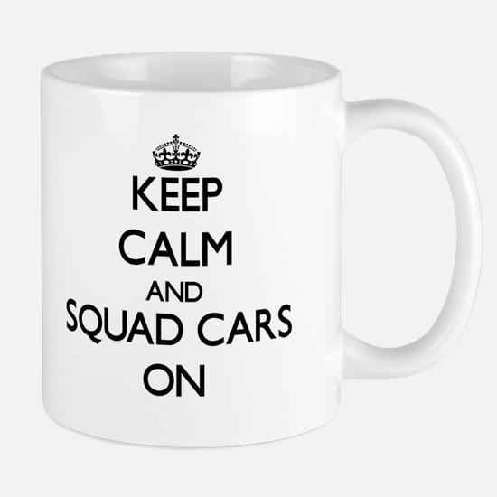 Keep Calm and Squad Cars ON Mugs