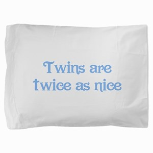 Twins are Twice as Nice Pillow Sham