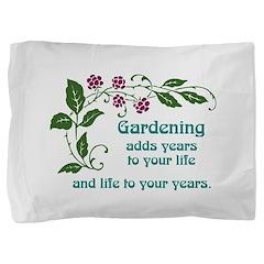 Gardening adds Years Pillow Sham