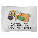Gardens are Gods Blessing Pillow Sham