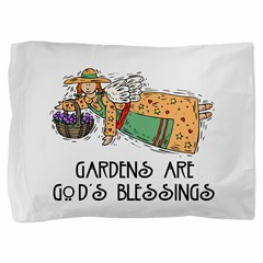 Gardens are Gods Blessing Pillow Sham