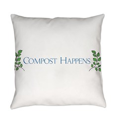 Compost Happens Everyday Pillow
