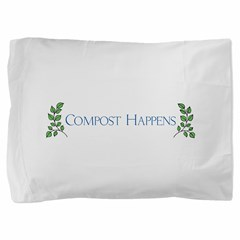 Compost Happens Pillow Sham