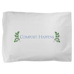 Compost Happens Pillow Sham