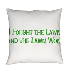 I Fought the Lawn Everyday Pillow