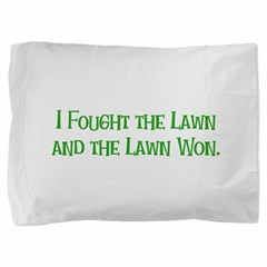 I Fought the Lawn Pillow Sham
