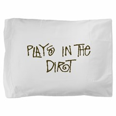 Plays in the Dirt Pillow Sham