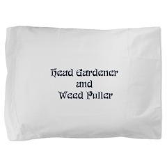 Head Gardener Pillow Sham