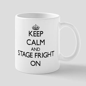 Keep Calm and Stage Fright ON Mug