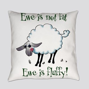 Ewe is not Fat Everyday Pillow