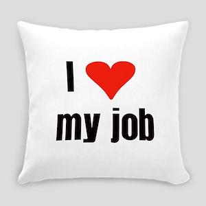 I Love my Job Everyday Pillow