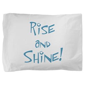 Rise and Shine! Pillow Sham