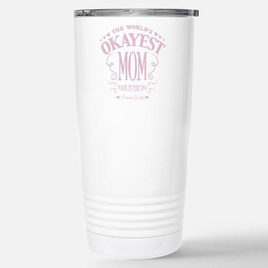 World's Okayest Mom Travel Mug