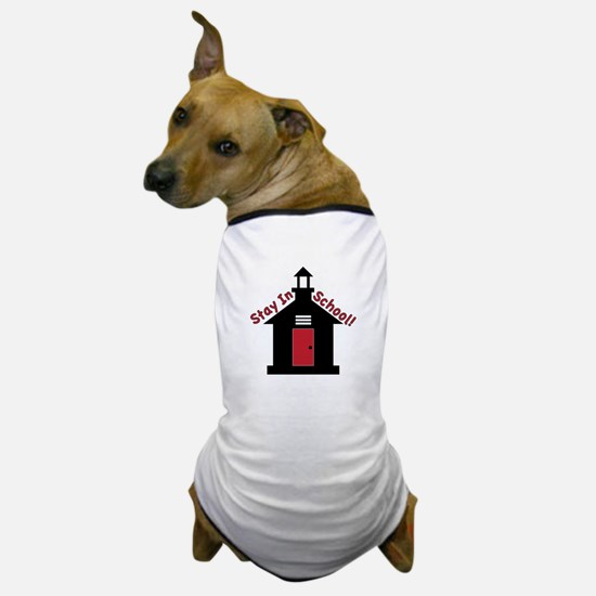 Stay In School Dog T-Shirt