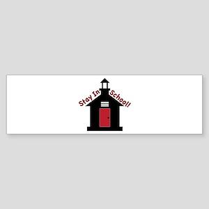 Stay In School Bumper Sticker