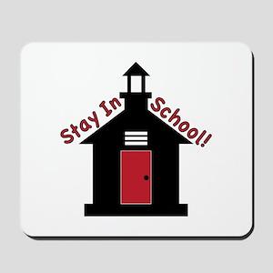 Stay In School Mousepad